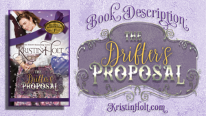 Kristin Holt | Book Desccription: The Drifter's Proposal