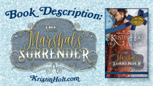 THE MARSHAL'S SURRENDER Book Description by USA Today Bestselling Author Kristin Holt.