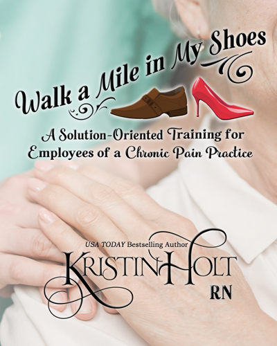 Kristin Holt | Book Cover: Walk a Mile in My Shoes: A Solution-Oriented Training for Employees of a Chronic Pain Clinic