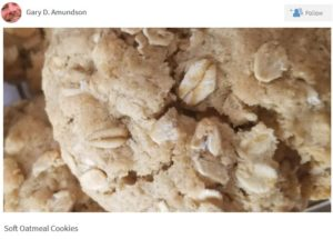 Gary D. Amundson's pic of Soft Oatmeal Cookies.