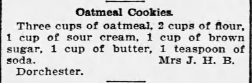 Kristin Holt | Victorian Oatmeal Cookies (with sour cream and brown sugar). Published in The Boston Globe of Boston, Massachusetts on February 13, 1895.