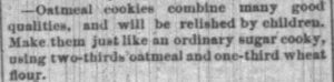 Kristin Holt | Oatmeal Cookies are healthful and can be made like an ordinary sugar cooky [sic]. Published in The Buffalo Commercial of Buffalo, NY on October 23, 1883.