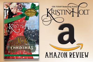 Kristin Holt | Review on Amazon.com : Maybe This Christmas