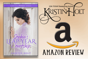 Kristin Holt | Review on Amazon.com: Sophia's Leap-Year Courtship