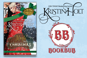 Kristin Holt | Review on BookBub : Maybe This Christmas