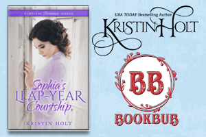 Kristin Holt | Review on BookBub: Sophia's Leap-Year Courtship by USA Today Bestselling Author Kristin Holt