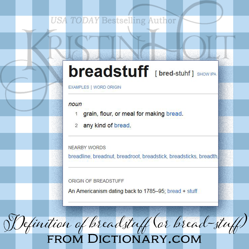 Breadstuffs Definition from Dictionary.com, styled by Kristin Holt. Related to Victorian Oatmeal Porridge Recipe.