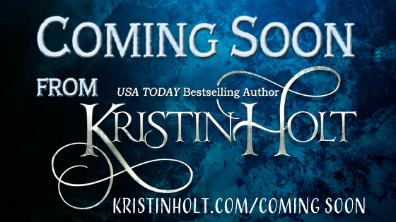 Coming Soon from Kristin Holt, USA Today Bestselling Author
