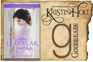 Kristin Holt | Review on Goodreads: Sophia's Leap-Year Courtship