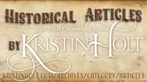 Kristin Holt | Historical Articles by Kristin Holt, USA Today Bestselling Author