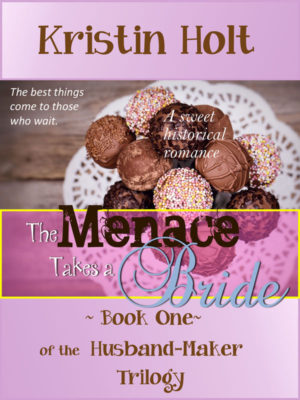 VINTAGE (and no longer in use) book cover for THE MENACE TAKES A BRIDE) by Author Kristin Holt.