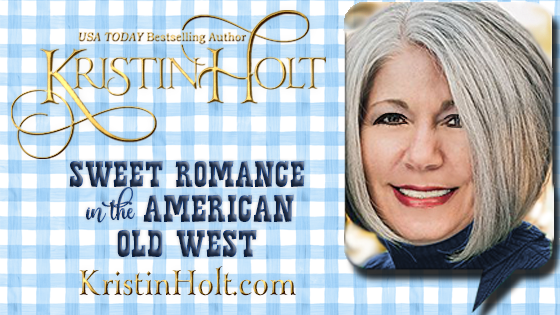 Kristin Holt, USA Today Bestselling Author, Sweet Romance in the American Old West