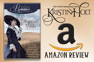 Kristin Holt | Review on Amazon.com : Mail Order Bride Collection, A Timeless Romance Anthology