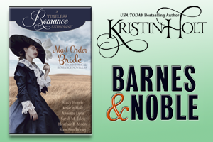 Kristin Holt | Review on Barnes & Noble - Mail Order Bride Collection: A Timeless Romance Anthology