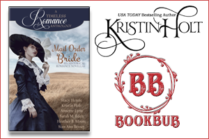 Kristin Holt | Review on BookBub - Mail Order Bride Collection: A Timeless Romance Anthology