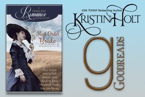 Kristin Holt | Review on Goodreads - Mail Order Bride Collection: A Timeless Romance Anthology