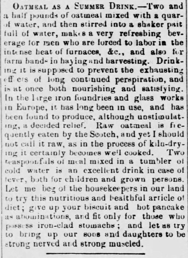 """Oatmeal for Food (1873)"" published in <em>Green Mountain Freeman</em> of Montpelier, VT on May 21, 1873. Included in an article of the same name by Author Kristin Holt. Part 7 of 7. ""Oatmeal as a Summer Drink."""