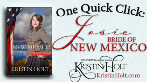 """One Quick Click: Josie, Bride of New Mexico"" by USA Today Bestselling Author Kristin Holt."