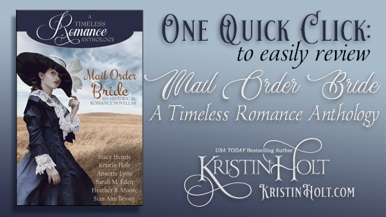 """One Quick Click: Mail Order Bride Collection, A Timieless Romance Anthology"", one by USA Today Bestselling Author Kristin Holt."
