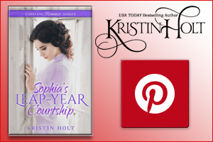 A Pinterest Board for Sophia's Leap-Year Courtship by Kristin Holt