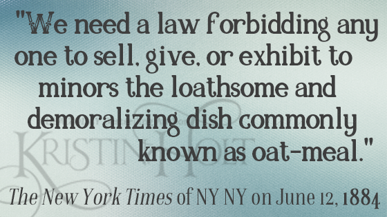"Kristin Holt | Quote from ""Oat-Meal"": Protect the Children, in The New York Times of NY NY on June 12, 1884."