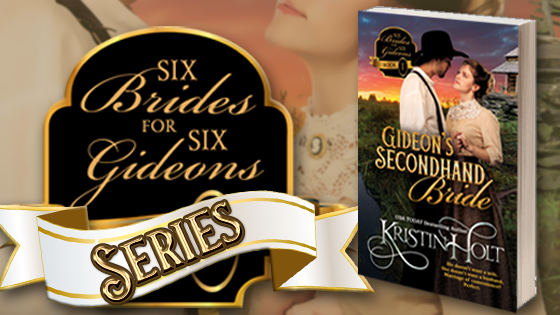 Series Description: Six Brides for Six Gideons by USA Today Bestselling Author Kristin Holt