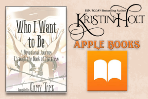 Kristin Holt | Review on Apple Books: Who I Want to Be~ A Devotional Journey Through the Book of Matthew