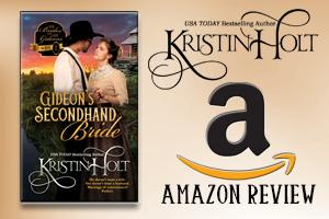 Kristin Holt | Review on Amazon.com : Gideon's Secondhand Bride