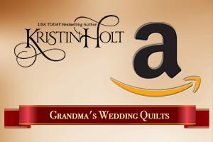Kristin Holt | Amazon's Grandma's Wedding Quilts Series Page