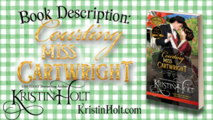 Kristin Holt | Book Description: Courting Miss Cartwright