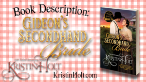 Kristin Holt | Book Description: Gideon's Secondhand Bride