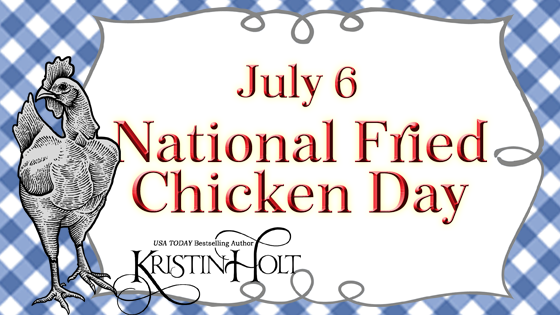 Kristin Holt   Victorian America's Fried Chicken; July 6 is National Fried Chicken Day