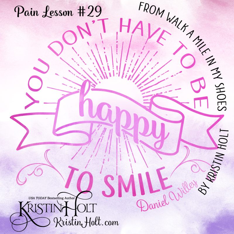 Kristin Holt | You don't have to be happy to smile