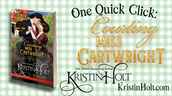 Kristin Holt | One Quick Click: Courting Miss Cartwright
