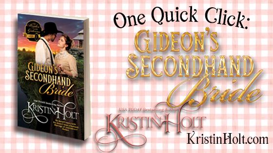 Kristin Holt | One Quick Click : Gideon's Secondhand Bride