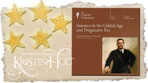 Kristin Holt | AudioBook Review: America in the Gilded Age and Progressive Era. Five Stars!