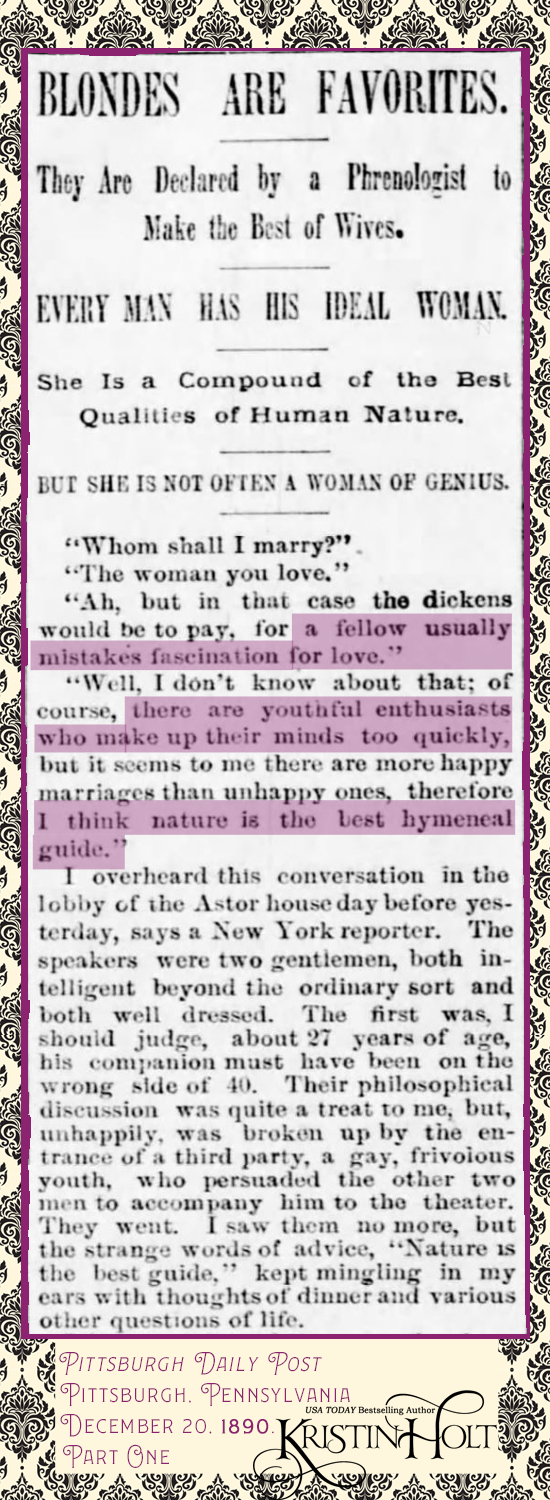 Kristin Holt | Blondes are Favorites. Who Makes the Best Wives? Part 1. From Pittsburgh Daily Post of Pittsburgh, Pennsylvania. December 20, 1890.