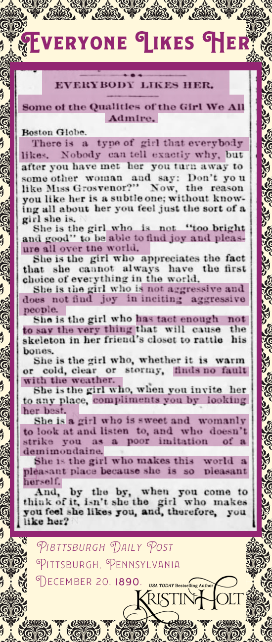 Kristin Holt | When Are Women the Most Lovely? Newspaper Clipping: Everybody Likes Her: Some of the Qualities of the Girl We All Admire. Syndicated from The Boston Globe, to Pittsburgh Daily Post of Pittsburgh, Penn. December 20, 1890.