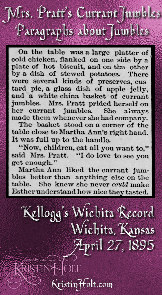 Kristin Holt | Sugar Cookies in Victorian America | Mrs. Pratt's Currant Jumbles, a few paragraphs from the fictional story (a slice of life story), from Kellogg's Wichita Record of Wichita, Kansas. April 27, 1895.