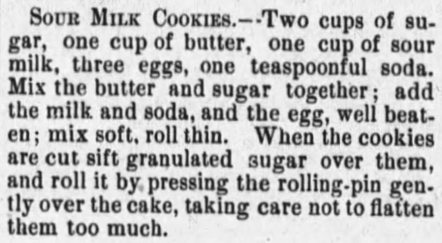 Kristin Holt | Sour Milk Cookies recipe from Vermont Journal Newspaper of Windsor, VT on Feb 22, 1890. | Sugar Cookies in Victorian America