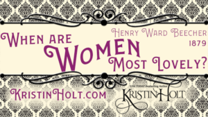 Kristin Holt | When are Women Most Lovely?