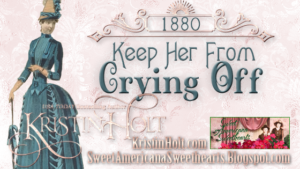 Kristin Holt | Keep Her From Crying Off (1880). Related to Courtship, Old West Style.