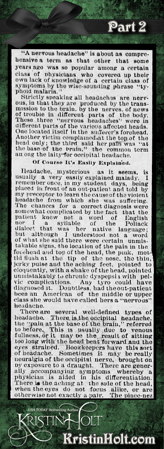 Kristin Holt | Victorian-American Headaches: Part 3, Why Your Poor Head Aches from Omaha Daily Bee of Omaha, NE on December 4, 1893. Part 2 of 6.