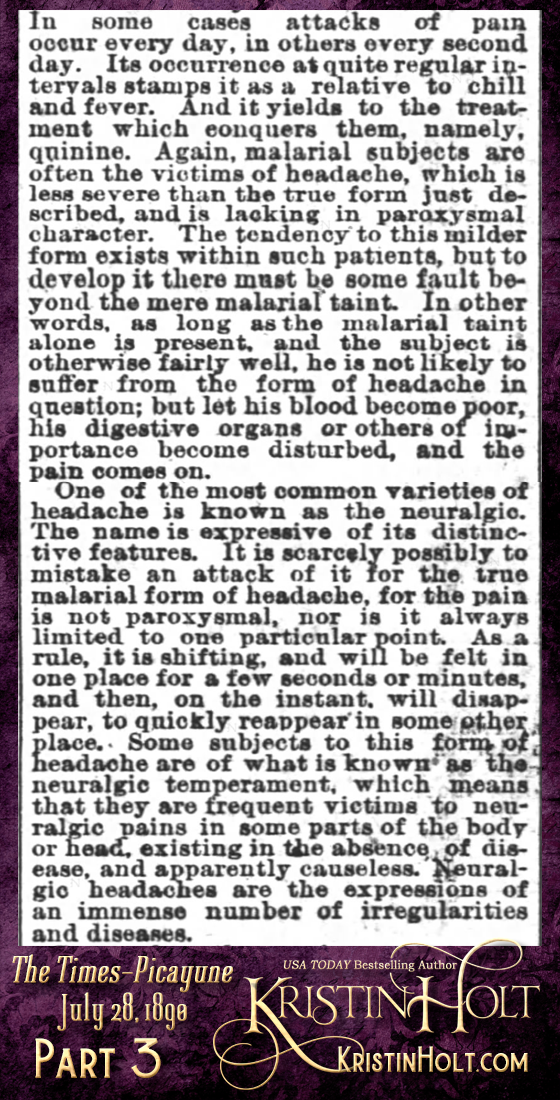 "Kristin Holt | Victorian-American Headaches: Part 2; Have You a Headache? A Common Complaint--Its Causes, Nature and Prevention."" From Times-Picayune of New Orleans, Louisiana on July 28, 1890. (Part 3 of 10)"