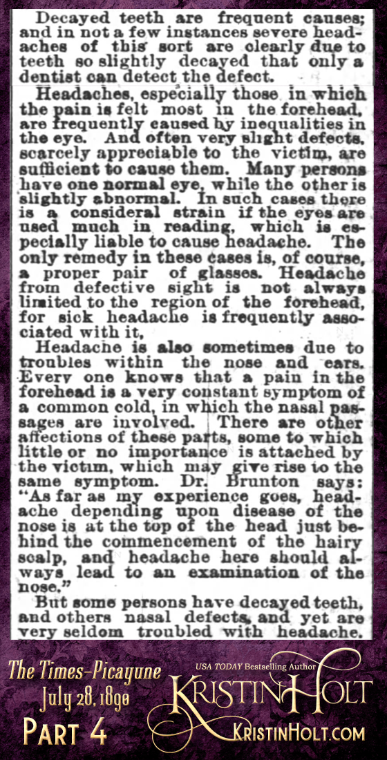 "Kristin Holt | Victorian-American Headaches: Part 2; Have You a Headache? A Common Complaint--Its Causes, Nature and Prevention."" From Times-Picayune of New Orleans, Louisiana on July 28, 1890. (Part 4 of 10)"