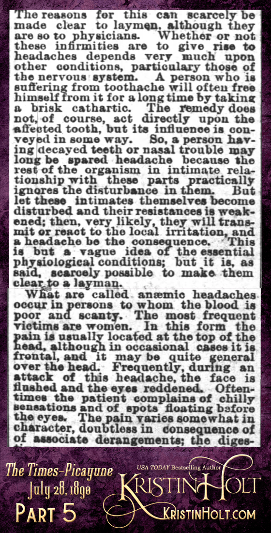 "Kristin Holt | Victorian-American Headaches: Part 2; Have You a Headache? A Common Complaint--Its Causes, Nature and Prevention."" From Times-Picayune of New Orleans, Louisiana on July 28, 1890. (Part 5 of 10)"
