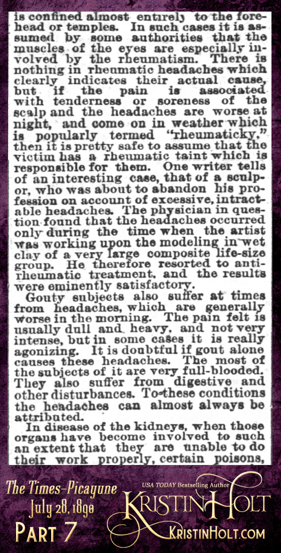 "Kristin Holt | Victorian-American Headaches: Part 2; Have You a Headache? A Common Complaint--Its Causes, Nature and Prevention."" From Times-Picayune of New Orleans, Louisiana on July 28, 1890. (Part 7 of 10)"