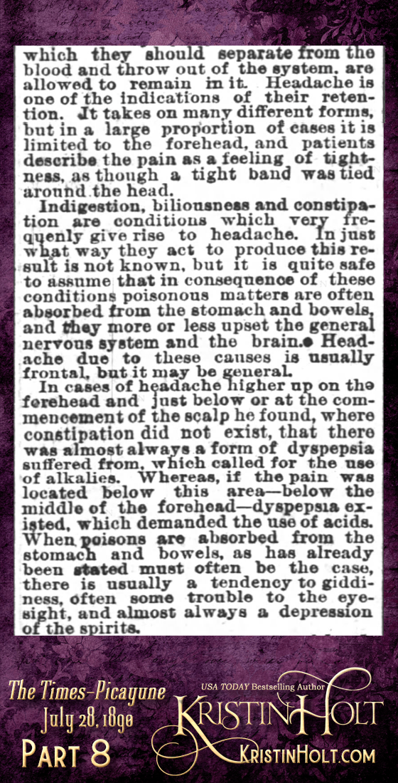 "Kristin Holt | Victorian-American Headaches: Part 2; Have You a Headache? A Common Complaint--Its Causes, Nature and Prevention."" From Times-Picayune of New Orleans, Louisiana on July 28, 1890. (Part 8 of 10)"