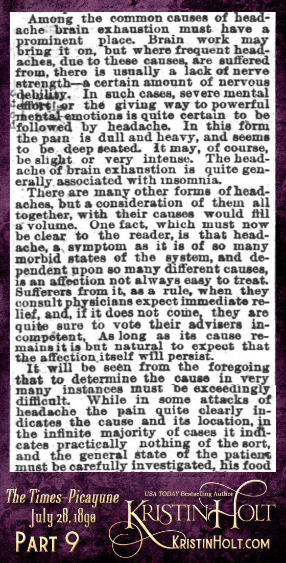 "Kristin Holt | Victorian-American Headaches: Part 2; Have You a Headache? A Common Complaint--Its Causes, Nature and Prevention."" From Times-Picayune of New Orleans, Louisiana on July 28, 1890. (Part 9 of 10)"