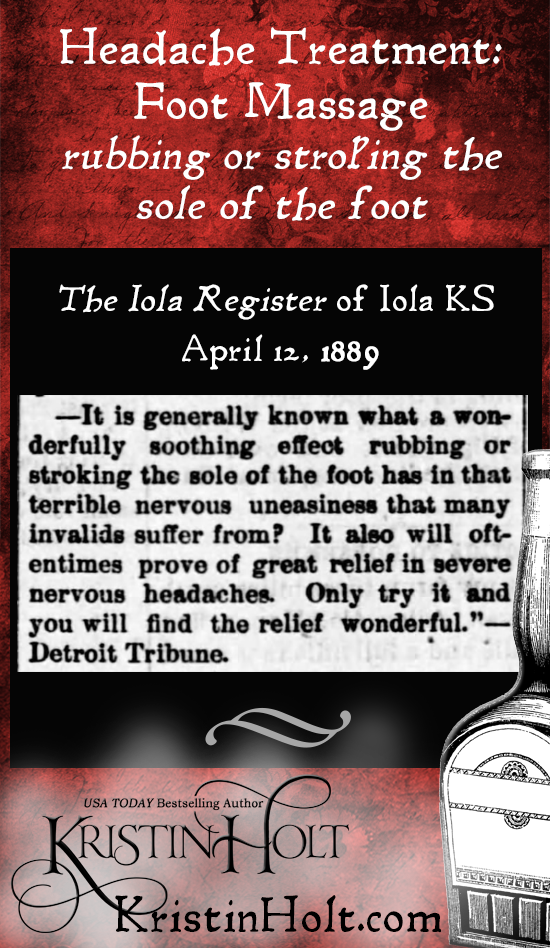 Kristin Holt | Victorian-American Headaches: Part 6. Recommended treatment: rubbing or stroking the sole of the foot. From The Iola Register of Iola, Kansas on April 12, 1889.